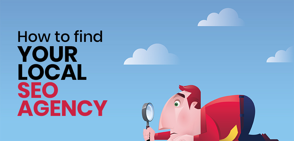 how to find your local SEO agency