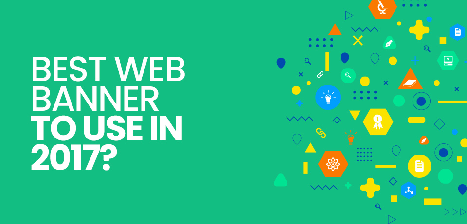 What Are the Best Web Banner Sizes to Use in 2017?