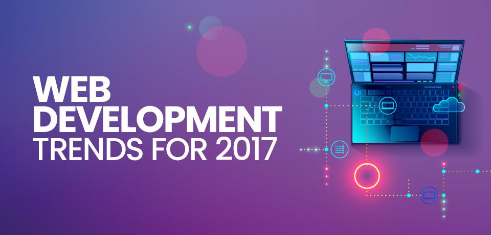 Latest Web Development Trends for 2017