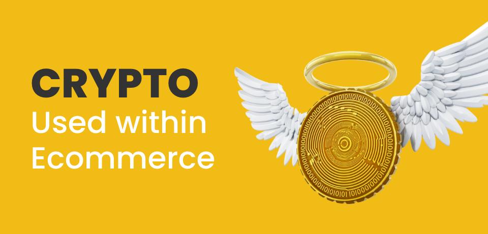 Cryptocurrencies in ECommerce
