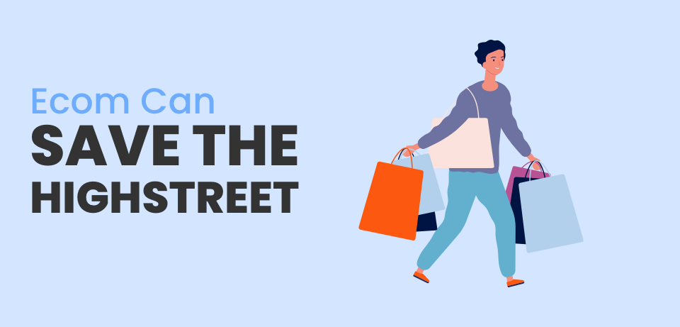 How eCommerce can save the high street