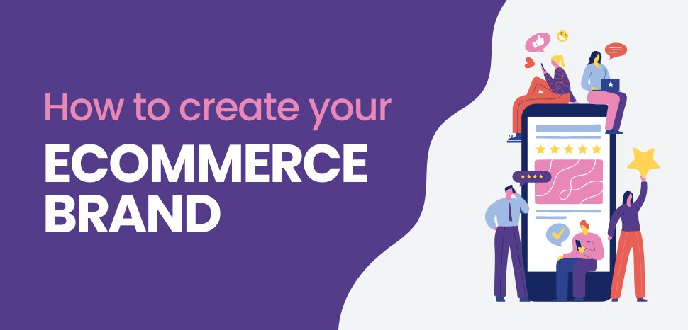 Create your Ecommerce Brand