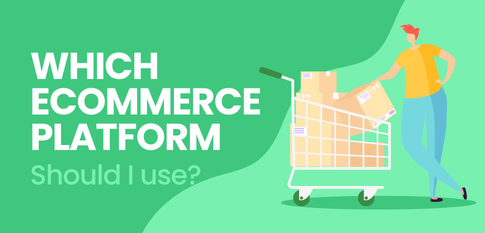Which ecommerce platform should I use?