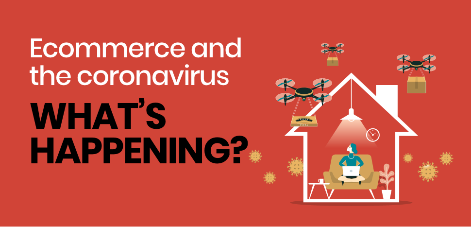 Ecommerce and the coronavius – What's happening?