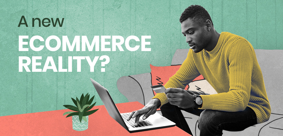 A new ecommerce reality?