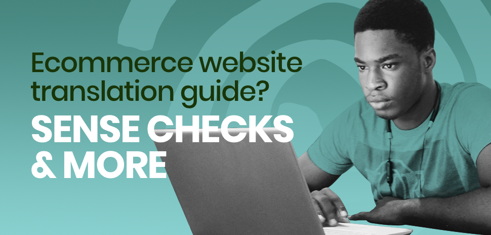 eCommerce Website Translation Guide: Sense Checks & More