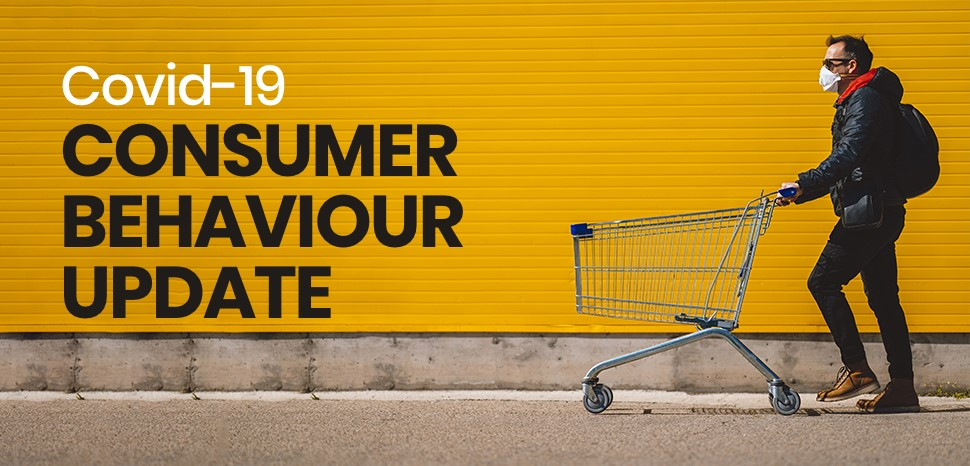 Covid-19 consumer behaviour update