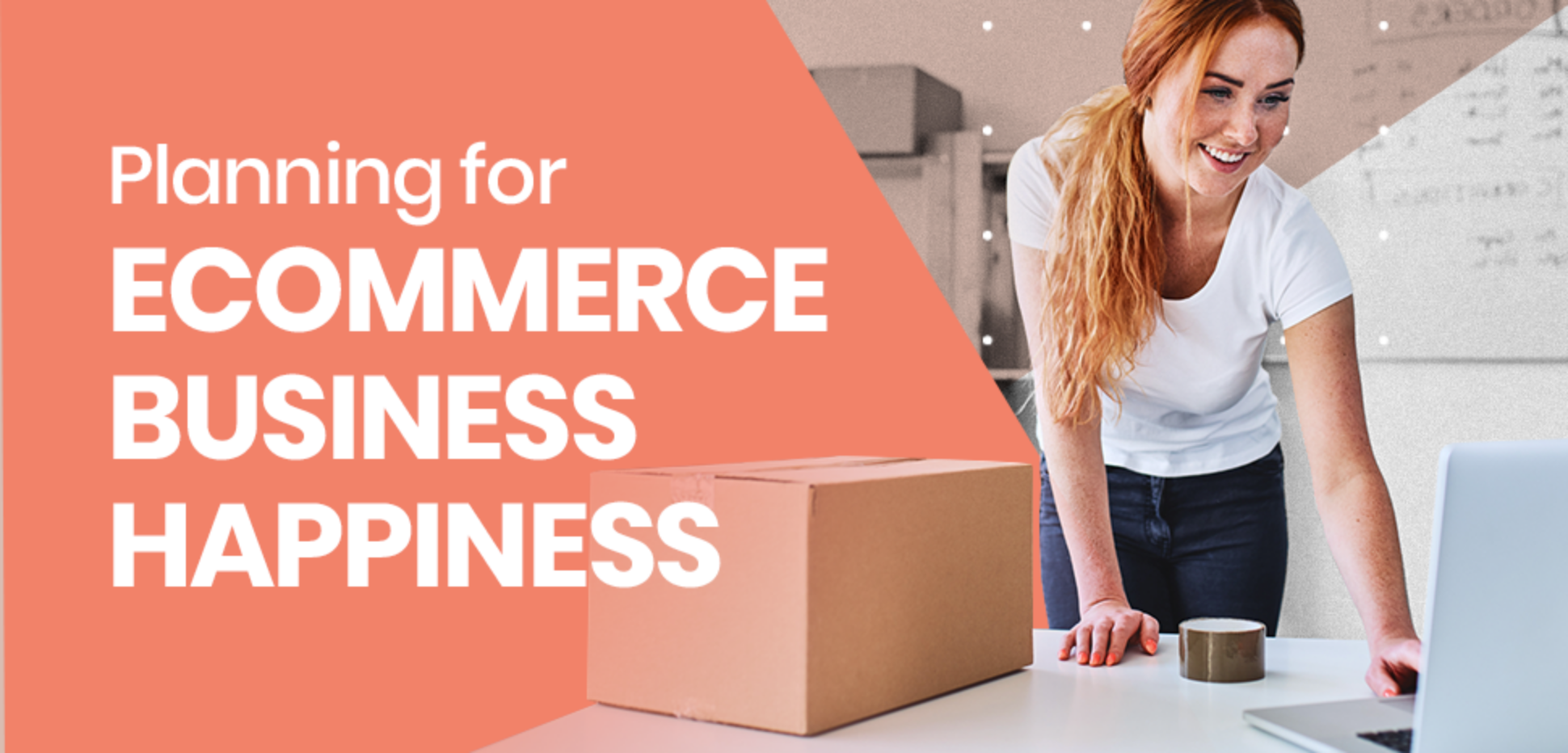 Planning for eCommerce business happiness