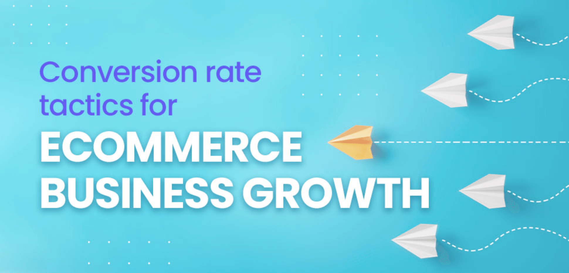 Conversion rate tactics for eCommerce business growth