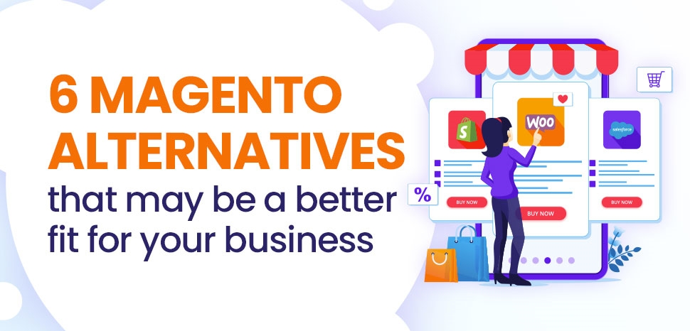 6 Magento alternatives that may be a better fit for your business
