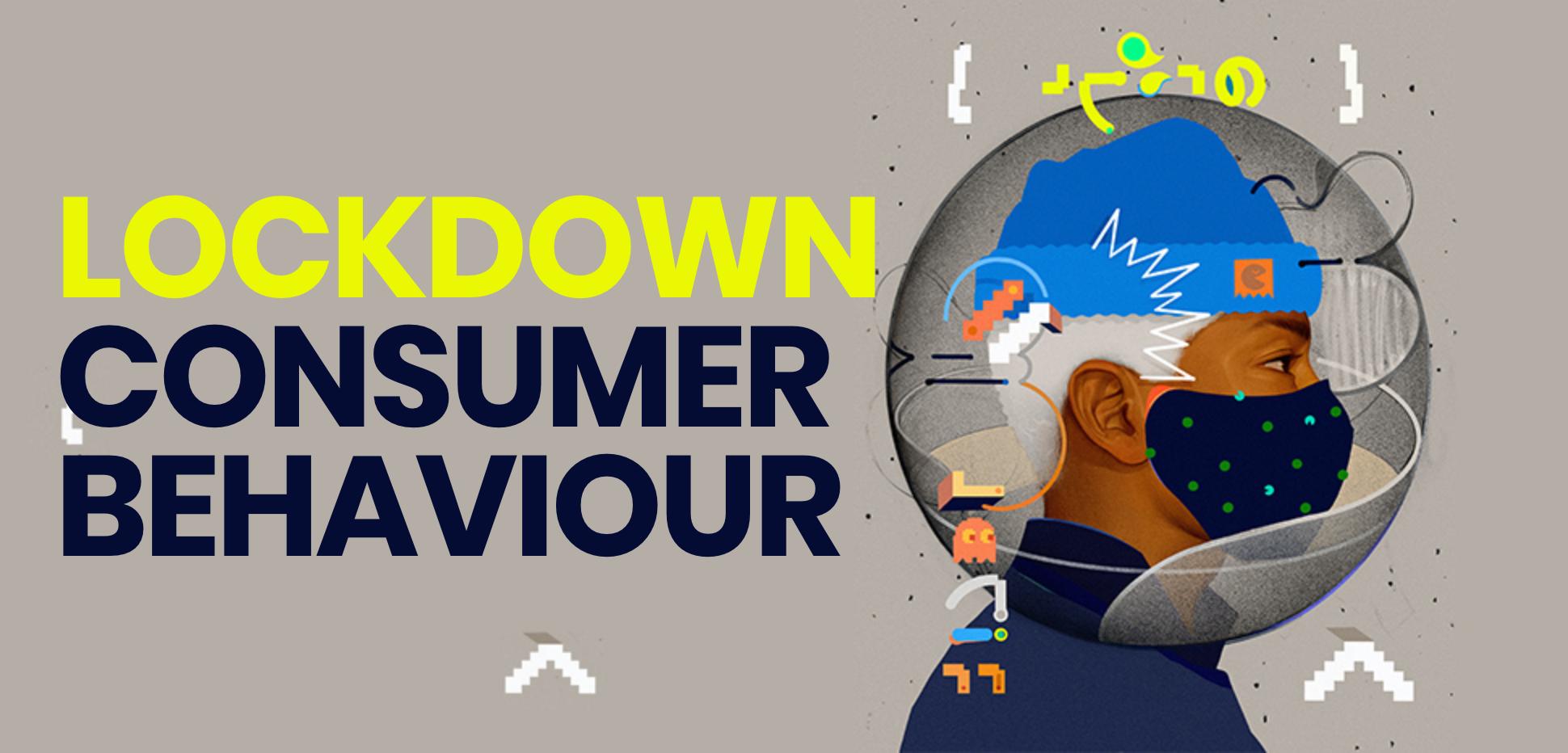 Lockdown consumer behaviour