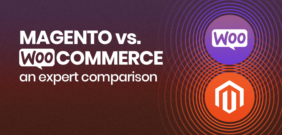 Magento vs. WooCommerce – an expert comparison