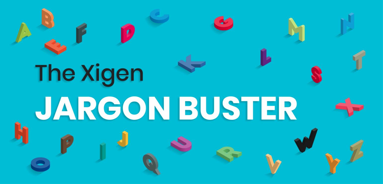 The Xigen Jargon Buster