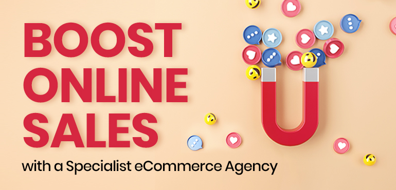 Boost Online Sales with a Specialist eCommerce Agency