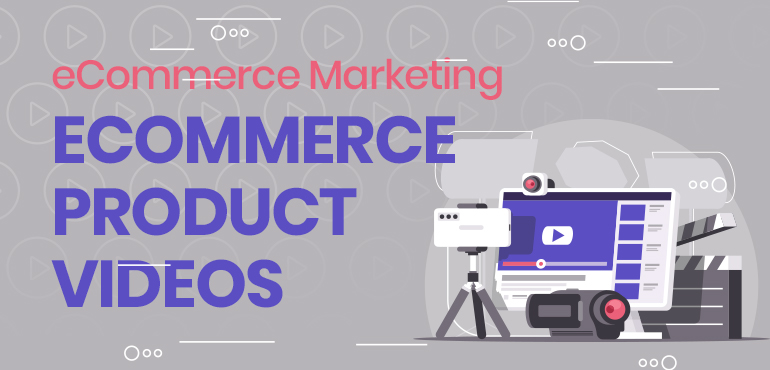 eCommerce Product Videos