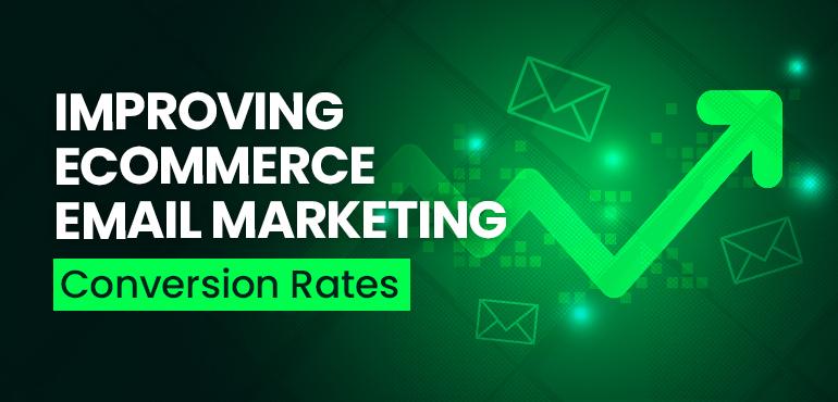 Improving eCommerce Email Marketing Conversion Rates